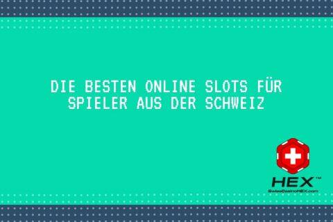 Besten Online Slots für Spieler aus der Schweiz