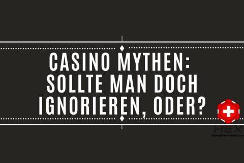 Casino Mythen  Sollte man doch ignorieren oder