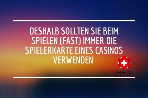 Deshalb sollten Sie beim Spielen fast immer die Spielerkarte eines Casinos verwenden