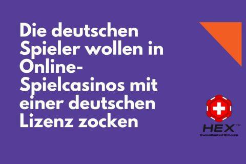 Die deutschen Spieler wollen in Online Spielcasinos mit einer deutschen Lizenz zocken