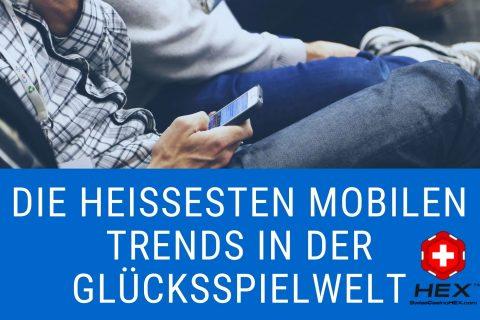 Die heißesten mobilen Trends in der Glücksspielwelt