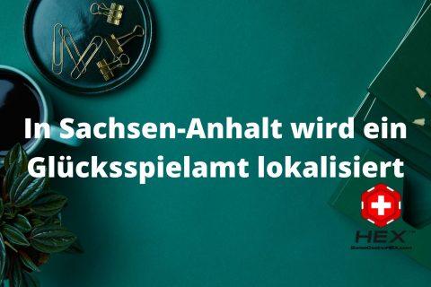 In Sachsen Anhalt wird ein Glücksspielamt lokalisiert