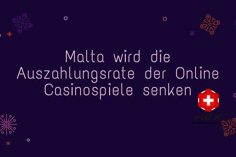 Malta wird die Auszahlungsrate der Online Casinospiele senken
